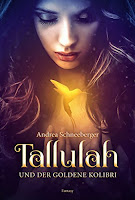 https://www.amazon.de/Tallulah-goldene-Kolibri-Andrea-Schneeberger-ebook/dp/B01MXVCQVQ