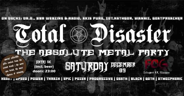 Total Disaster - The Absolute Metal Party: Σάββατο 9 Δεκεμβρίου @ Fog