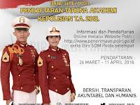 Pengumuman Pendaftaran Taruna Akademi Kepolisian (Akpol) Tahun 2018