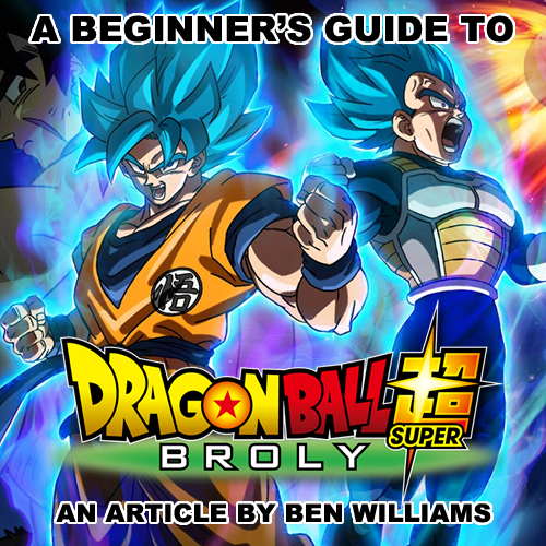 A Beginner S Guide To Dragon Ball Super Broly Alt Mag