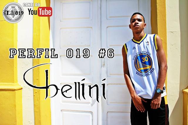 #6 edição do PERFIL 019, traz Bellini MC, confira!