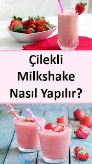 Çilekli Milkshake Nasıl Yapılır?