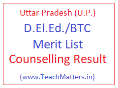 image : Uttar Pradesh D.El.Ed./BTC Merit List & Counselling Allotment Result @ TeachMatters