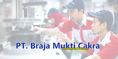 Lowongan Kerja PT. Braja Mukti Cakra (BMC)
