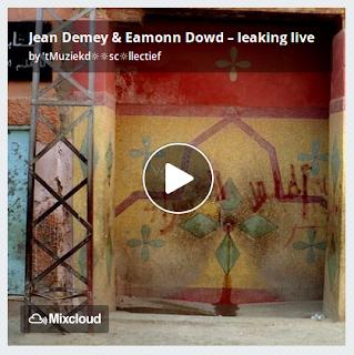 https://www.mixcloud.com/straatsalaat/jean-demey-eamonn-dowd-leaking-live/