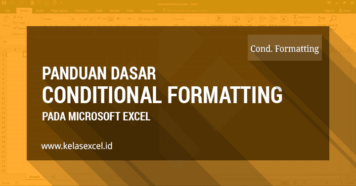 Panduan Conditional Formatting Pada Excel Untuk Mewarnai Cell Secara Otomatis