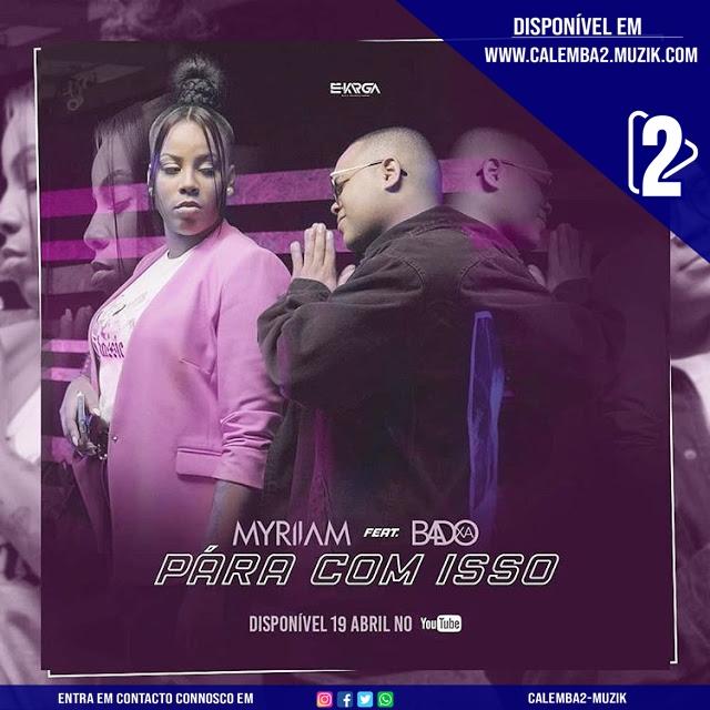 Myriiam Feat. Badoxa - Pára Com Isso (Zouk)