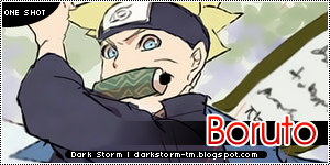 http://darkstorm-tm.blogspot.com/2015/08/boruto-one-shot.html