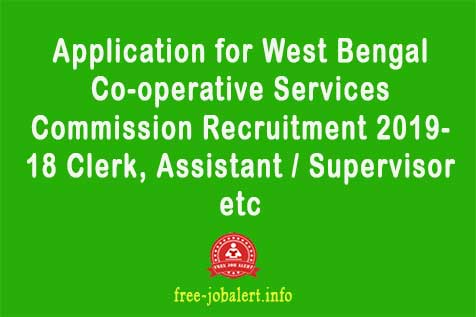 Application for West Bengal Co-operative Services Commission Recruitment 2019- 18 Clerk, Assistant / Supervisor etc