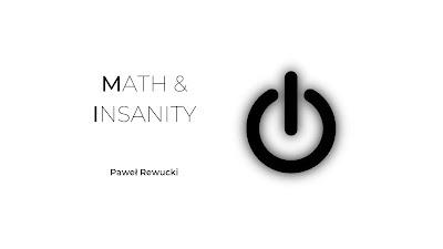 Math & Insanity © Paweł Rewucki