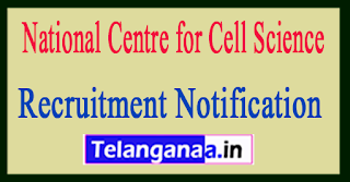 NCCS (National Centre for Cell Science) Recruitment Notification 2017