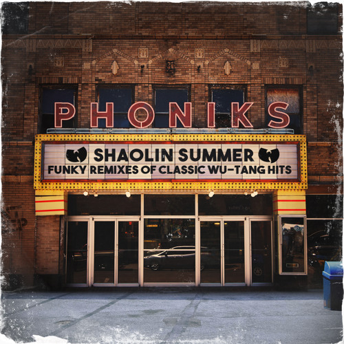 Phoniks - Shaolin Summer: The Remixes | Wu Tang Remix Tape | Stream und Free Download