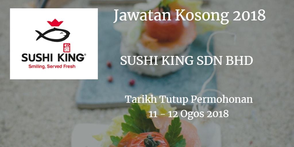 Jawatan Kosong SUSHI KING SDN BHD 11 - 12 Ogos 2018