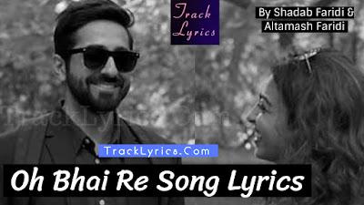 oh-bhai-song-lyrics-andhadhun-ayushamann-khurranan-radhika-apte