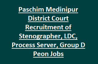 Paschim Medinipur District Court Recruitment of Stenographer, LDC, Process Server, Group D Peon Jobs Notification 2017
