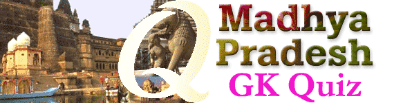 Madhya Pradesh General Knowledge (GK) Quiz Questions Answers