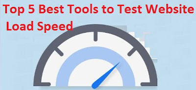 Top 5 Best Tools to Test Website Load Speed
