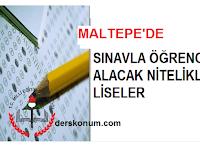 MALTEPE'DE SINAVLA ÖĞRENCİ ALAN LİSELER