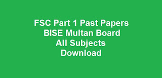 FSC Part 1 Past Papers BISE Multan Board All Subjects Download