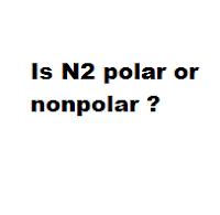 Is N2 polar or nonpolar ?