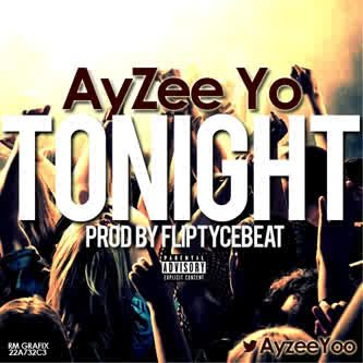 NMC Music: TONIGHT by Ayzee Yo @ayzeeyoo
