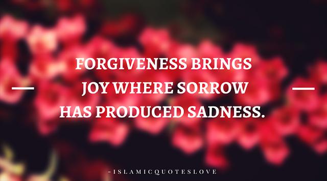 Forgiveness brings joy where sorrow has produced sadness.