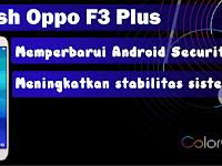 Cara Flash Oppo F3 Plus Mudah dan Aman 100% Berhasil