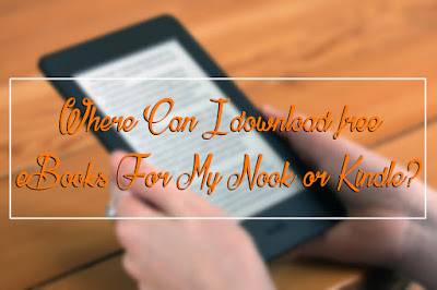 Where Can I download free eBooks For My Nook or Kindle?