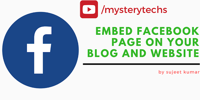 http://www.mysterytechs.com/2018/02/how-to-embed-facebook-page-on-your-blog.html