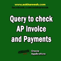 Query to check AP Invoice and Payments, www.askhareesh.com