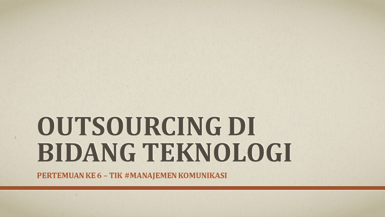 TIK | OUTSOURCING BIDANG TEKNOLOGI