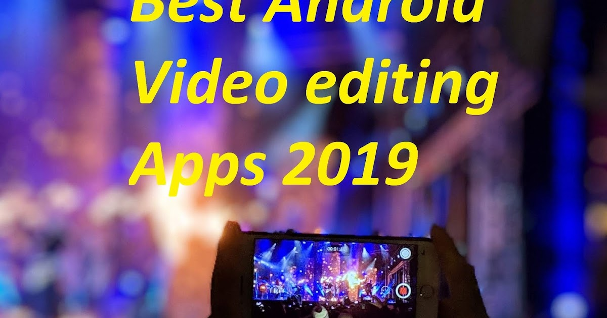 Tech Knowledge Tunes: Best Android Video editing Apps 2019