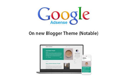 Different places to put Google Adsense in the new Official Blogger Templates 2017 (Notable Theme)