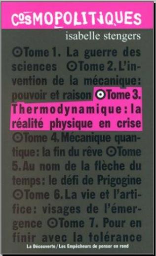 Livre : Tome 3 Thermodynamique, La realite physique en crise - Isabelle Stengers