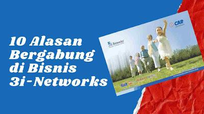 10 Alasan Bergabung di Bisnis 3i-Networks