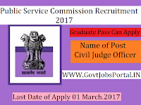 Public Service Commission Recruitment 2017 -Civil Judge Officer