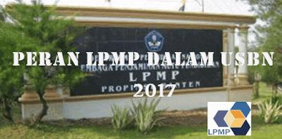 Inilah Peran LPMP dalam USBN 2017 Sebagai Lembaga....