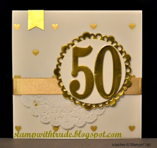 50th Anniversary card, Stamp with Trude, Stampin Up