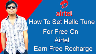 How To Set Hello Tunes For Free On AIrtel 2018 New Trick | Earn Free Recharge From Airtel Rewards