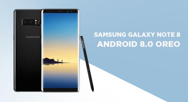 Samsung Galaxy Note 8 Mulai Menerima Pembaharuan Android Oreo