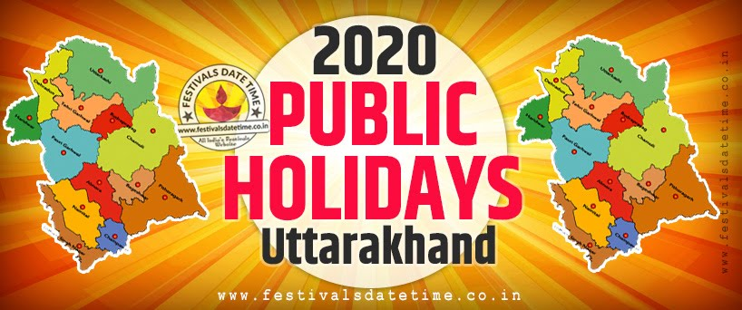 2020 National and Regional Holidays of Uttarakhand, 2020 Dehradun Public Holidays List
