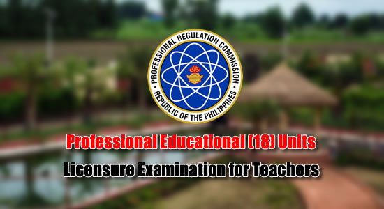 List of Professional Educational (18) Units Licensure Examination for Teachers
