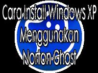 Cara Install Windows XP Menggunakan Norton Ghost