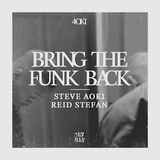 Steve Aoki & Reid Stefan - Bring the Funk Back on iTunes