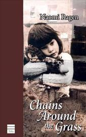 Chains Around the Grass by Naomi Ragen