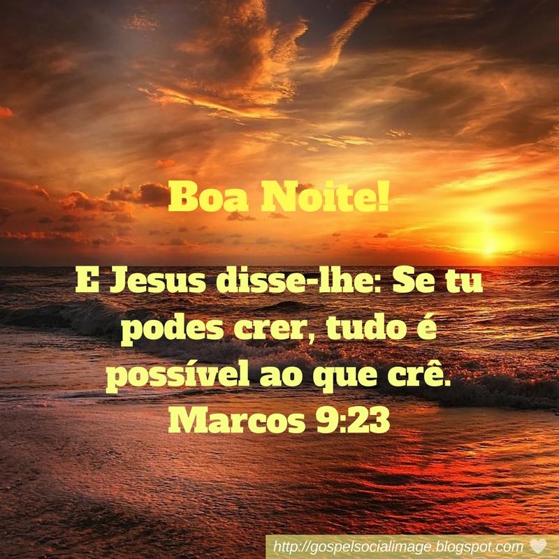Imagem de boa noite evangélica - Marcos 9-23