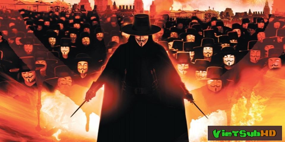 Phim Chiến Binh Tự Do VietSub HD | V For Vendetta 2005