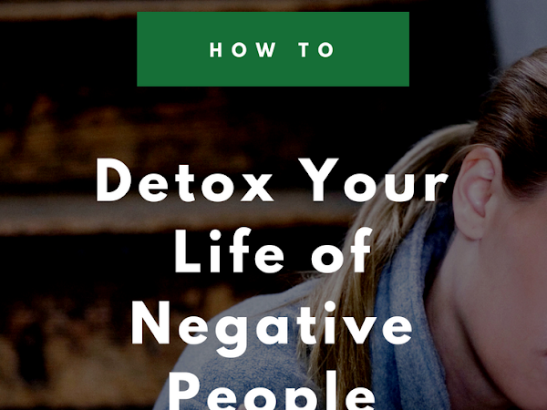 How to Detox Your Life of Negative People
