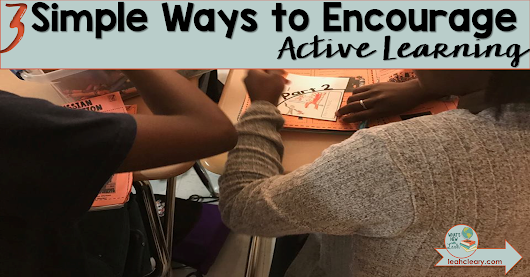 Three Simple Ways to Encourage Active Learning