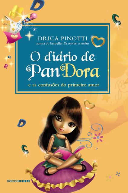 O diário de Pandora As confusões do primeiro amor - Drica Pinotti